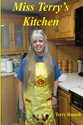 Miss Terry's Kitchen by Terry Russell