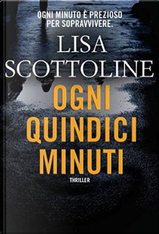 Ogni quindici minuti by Lisa Scottoline