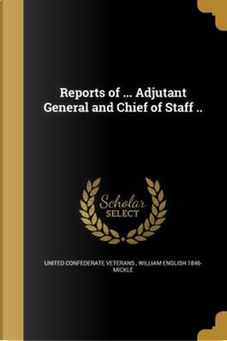 REPORTS OF ADJUTANT GENERAL & by William English 1846 Mickle