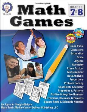 Math Games, Grades 7 - 8 by Joyce A. Stulgis-Blalock