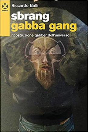 Sbrang Gabba Gang by Riccardo Balli