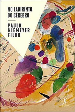 No Labirinto do Cérebro by Paulo Niemeyer Filho