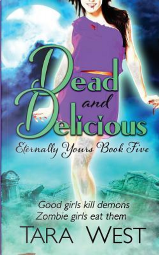 Dead and Delicious by Tara West