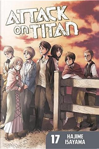 Attack on Titan, Vol. 17 by Hajime Isayama