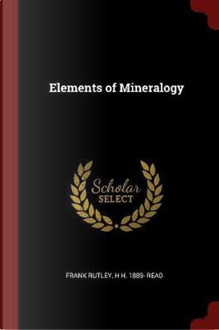Elements of Mineralogy by Frank Rutley