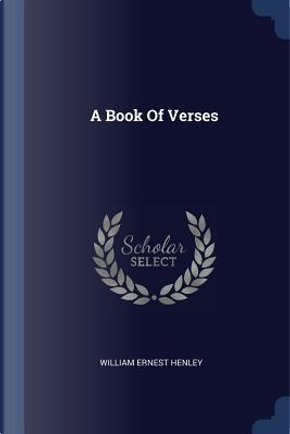 A Book of Verses by William Ernest Henley