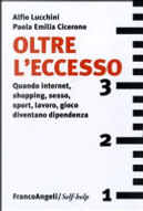 Oltre l'eccesso by Alfio Lucchini, Paola Emilia Cicerone