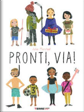 Pronti, via! by Julie Morstad