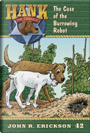The Case of the Burrowing Robot by John R. Erickson