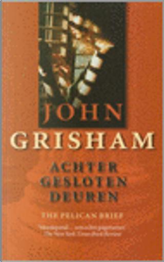 Achter gesloten deuren / druk 1 by John Grisham