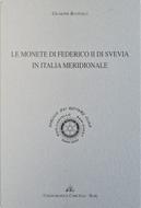 Le monete di Federico II di Svevia in Italia meridionale by Giuseppe Ruotolo