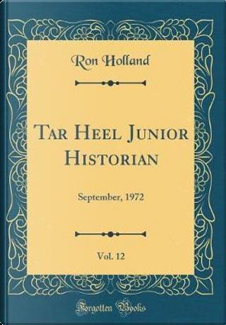 Tar Heel Junior Historian, Vol. 12 by Ron Holland