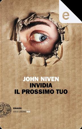 Invidia il prossimo tuo by John Niven