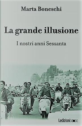 La grande illusione by Marta Boneschi