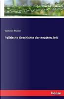 Politische Geschichte der neusten Zeit by Wilhelm Müller
