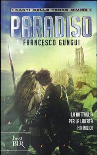 Paradiso. Canti delle terre divise by Francesco Gungui