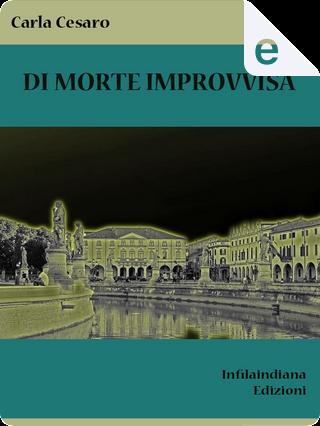 Di morte improvvisa by Carla Cesaro
