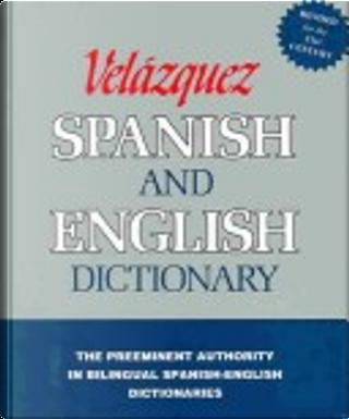 Velazquez Spanish and English Dictionary by Edward Gray, Juan L. Iribas, Mariano Velazquez De LA Cadena