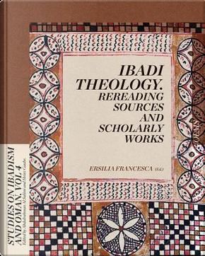 Ibadi Theology by Ersilia Francesca
