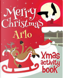 Merry Christmas Arlo - Xmas Activity Book by XmasSt