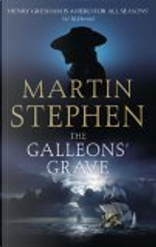 The Galleons' Grave by Martin Stephen