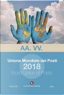 Unione mondiale dei poeti 2018- World union of poets by Aa Vv
