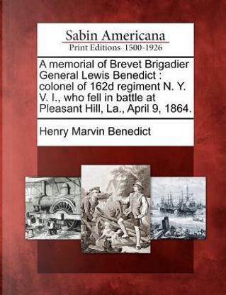 A Memorial of Brevet Brigadier General Lewis Benedict by Henry Marvin Benedict