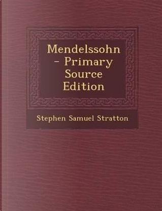 Mendelssohn by Stephen Samuel Stratton