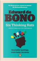 Six Thinking Hats by Edward De Bono