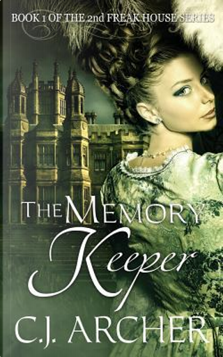 The Memory Keeper by C.J. Archer