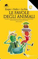 Le favole degli animali by Esopo, Fedro, Jean de la Fontaine