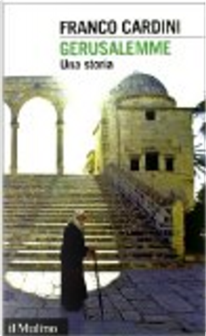 Gerusalemme by Franco Cardini