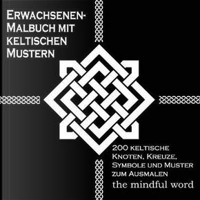 Erwachsenen-Malbuch mit keltischen Mustern by The Mindful Word