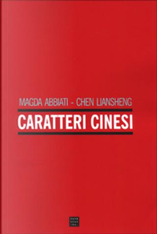 Caratteri cinesi by Chen Liansheng, Magda Abbiati