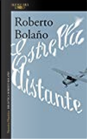 Estrella distante by Roberto Bolano
