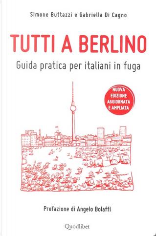 Tutti a Berlino by Gabriella Di Cagno, Simone Buttazzi