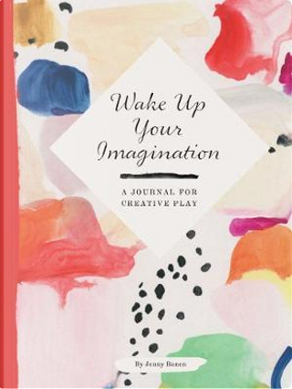 Wake Up Your Imagination by Jenny Ronen