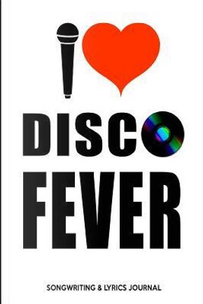 Disco Fever Songwriting & Lyrics Journal by SJG Publishing