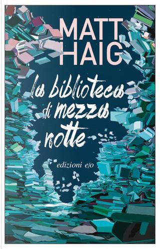 La biblioteca di mezzanotte by Matt Haig