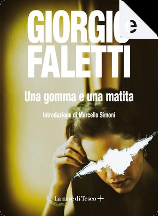 Una gomma e una matita by Giorgio Faletti