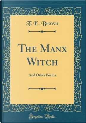 The Manx Witch by T. E. Brown