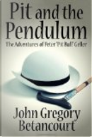 Pit and the Pendulum by John Gregory Betancourt