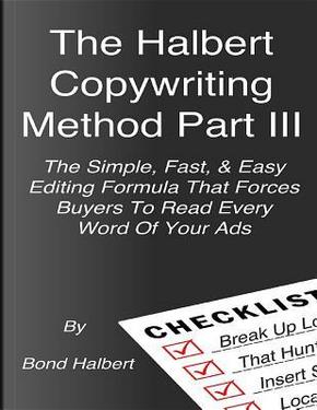 The Halbert Copywriting Method Part III by Bond Halbert