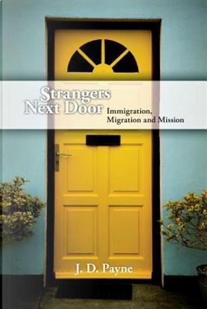 Strangers Next Door by J. D. Payne