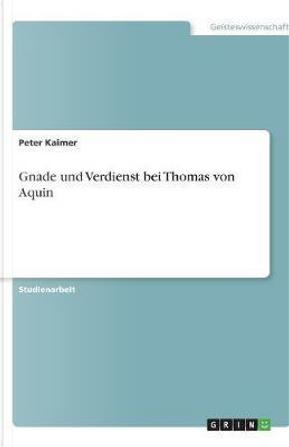 Gnade und Verdienst bei Thomas von Aquin by Peter Kaimer