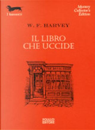 Il libro che uccide by W. F. Harvey