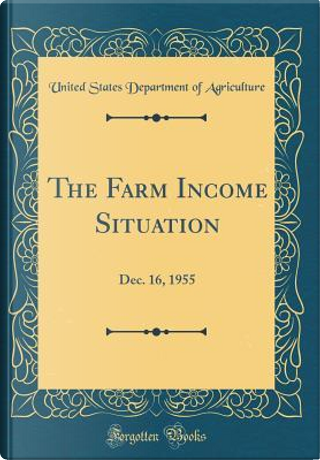 The Farm Income Situation by United States Department of Agriculture