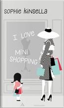 I love mini shopping by Sophie Kinsella