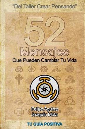 52 Mensajes Que Pueden Cambiar Tu Vida by Joaquín Mota