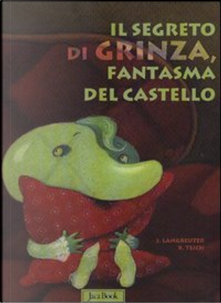 Il segreto di Grinza, fantasma del castello by Jutta Langreuter, Karsten Teich
